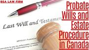Know the Probate Wills and Estate Procedure in Canada