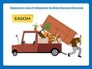 Reasons to have Professional Rubbish Removal Services