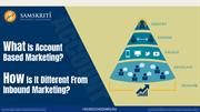 What Is Account Based Marketing? Different from Inbound Marketing?