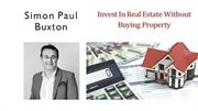Simon Paul Buxton - Invest In Real Estate Without Buying Property