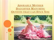 Adorable Mother Daughter Matching Outfits that can Stun