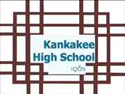 Kankakee High School _Slide Show A