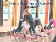 How to Teach Yoga to a Complete Beginner