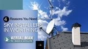 4 Reasons You Need Sky Installers In Worthing