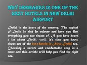 Why Deemarks is one of the best hotels in New Delhi Airport