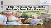 5 Tips for Showing Your Parents the Benefits of a Senior Living Commun