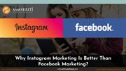 3 Areas Where Instagram Marketing Is Better than Facebook Marketing