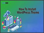 How to Install a WordPress Theme, 3 Simple & Easy Way