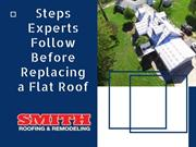 Steps Experts Follow Before Replacing a Flat Roof
