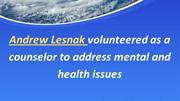 Andrew Lesnak volunteered as a counselor to address mental and health