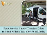 North America Shuttle Transfers Offers Safe and Reliable Taxi Service