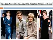 Few Less Known Facts About The People's Princess – Diana