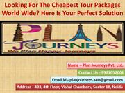 Looking For The Cheapest Tour Packages World Wide Here Is Your Perfect