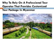 Why To Rely On A Professional Tour Operator That Provides Customized T