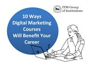 10 Ways Digital Marketing Courses Will Benefit Your Career