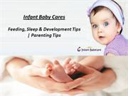 Infant Baby Cares: Feeding, Sleep & Development Tips | Parenting Tips