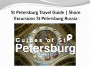 St Petersburg Travel Guide | Shore Excursions St Petersburg Russia
