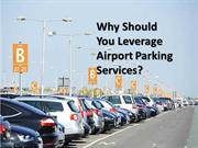 Why Should You Leverage Airport Parking Services?