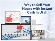 Way to Sell Your House with Instant Cash in Utah