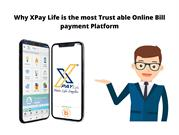 Why XPay Life is the most Trust able Online Bill payment Platform