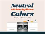 Neutral Kitchen Appliance Colors for All Kitchen Spaces