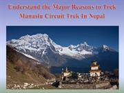 Understand the Major Reasons to Trek Manaslu Circuit Trek In Nepal