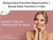 Beauty Salon Franchise Opportunities | Beauty Salon Franchise in India