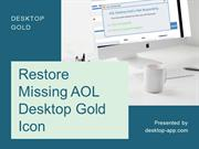 Restore Missing / Lost AOL Desktop Gold Icon from desktop