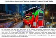 Develop Your Business in Charlotte with Less Expensive Truck Wraps