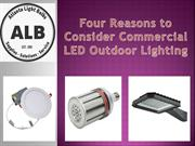 Four Reasons to Consider Commercial LED Outdoor Lighting