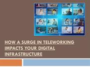 How A Surge In Teleworking Impacts Your Digital Infrastructure