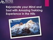 Rejuvenate your Mind and Soul with Amazing Trekking Experience in the