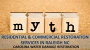 Myths of Residential & Commercial Restoration Services in Raleigh NC