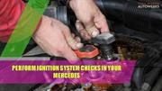 Perform Ignition System Checks in Your Mercedes