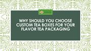 WHY SHOULD YOU CHOOSE CUSTOM TEA BOXES FOR