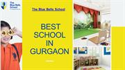 Top 10 Schools in Gurgaon, Best Top Schools in Gurgaon, Best CBSE Scho