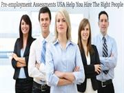 Pre-employment Assessments USA Help You Hire The Right People