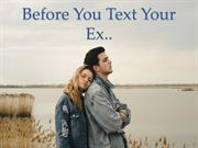Before You Text Your Ex