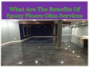 What Are The Benefits Of Epoxy Floors Ohio Services