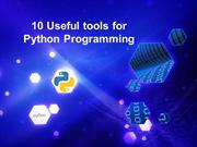 10 Useful tools for Python Programming
