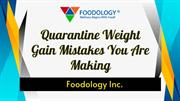 Weight Gain Mistakes You Making During Quarantine