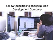 Follow these tips to choose a Web Development Company
