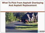 What To Pick From Asphalt Overlaying And Asphalt Replacement