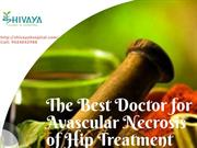 The Best Doctor for Avascular Necrosis of Hip Treatment