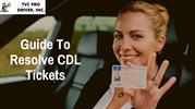 Guide To Resolve CDL Tickets