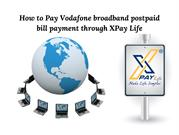 How to Pay Vodafone broadband postpaid bill payment through XPay Life