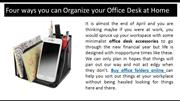 Four ways you can Organize your Office Desk at Home