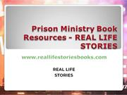 Prison Ministry Book Resources - REAL LIFE STORIES