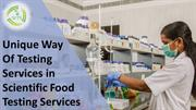 Unique Way Of Testing Services in Scientific Food Testing Services (SF
