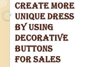 Choose the Button from Available Decorative Buttons for Sale